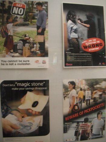 "Singapore is chock full of helpful public service announcements reminding everybody to be fine, upstanding citizens, as well as to be on the lookout for deviants. I particularly like the poster on the upper left: ""You cannot be sure he is not a molester."""